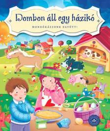 Bogos Katalin - Dombon áll egy házikó - Mondókázzunk együtt!