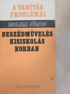 Zsolnai József - Beszédművelés kisiskolás korban [antikvár]
