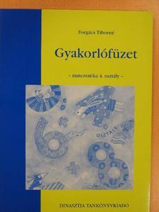 Forgács Tiborné - Gyakorlófüzet - Matematika 4. osztály [antikvár]