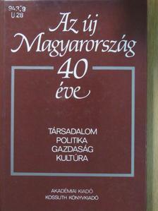 Balogh András - Az új Magyarország 40 éve [antikvár]