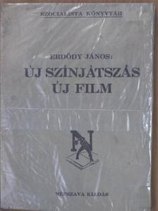 Erdődy János - Új színjátszás, új film [antikvár]