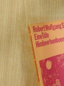 Robert Wolfgang Schnell - Eine Tüte Himbeerbonbons [antikvár]