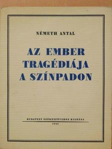 Németh Antal - Az ember tragédiája a színpadon [antikvár]