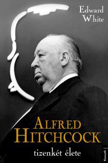 Edward White - Alfred Hitchcock tizenkét élete