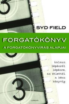 Syd Field - Forgatókönyv - A forgatókönyvírás alapjai