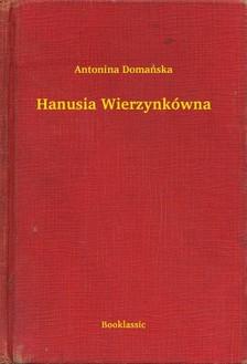 Domañska Antonina - Hanusia Wierzynkówna [eKönyv: epub, mobi]