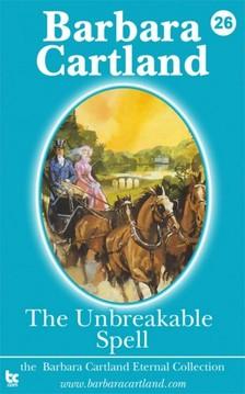 Barbara Cartland - The Unbreakable Spell [eKönyv: epub, mobi]