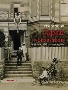 Kiss Sándor - Japán vonzásában