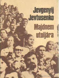 Jevtusenko, Jevgenyij - Majdnem utoljára [antikvár]