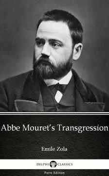 ÉMILE ZOLA - Abbe Mouret's Transgression by Emile Zola (Illustrated) [eKönyv: epub, mobi]