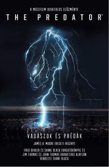 James A. Moore - The Predator: Vadászok és prédák