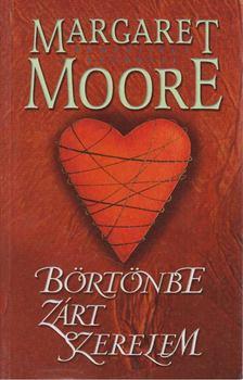 Margaret Moore - Börtönbe zárt szerelem [antikvár]