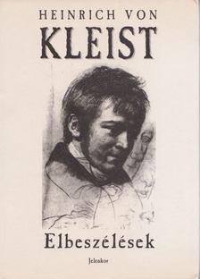 Heinrich von Kleist - Elbeszélések [antikvár]