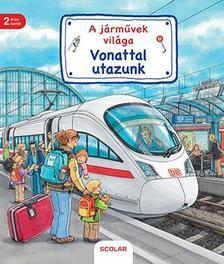 Susanne Gernhäuser - A járművek világa - Vonattal utazunk