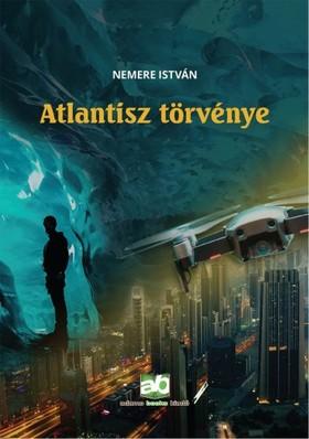 NEMERE ISTVÁN - Atlantisz törvénye [eKönyv: epub, mobi]