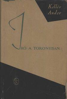 Kellér Andor - Író a toronyban [antikvár]