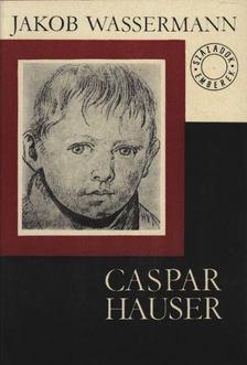 Wassermann Jakob - Caspar Hauser [antikvár]