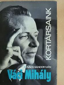 Kovács Sándor Iván - Váci Mihály [antikvár]
