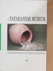 Fűrészné Molnár Anikó - A Tatabányai Múzeum történeti kiállításának vezetője [antikvár]