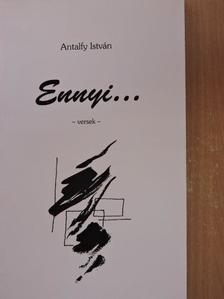 Antalfy István - Ennyi... [antikvár]