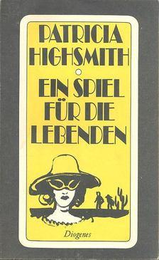 Patricia Highsmith - Ein Spiel für die Lebenden [antikvár]