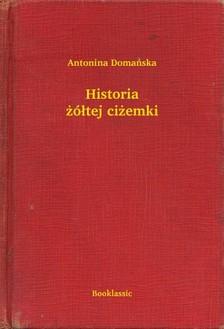 Domañska Antonina - Historia ¿ó³tej ci¿emki [eKönyv: epub, mobi]