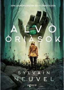 Sylvain Neuvel - Alvó óriások