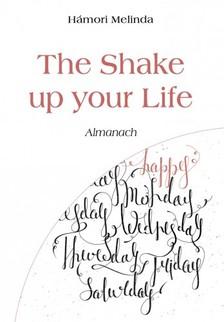 Melinda Hámori - The Shake up your Life - Almanach [eKönyv: epub, mobi]
