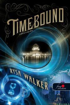 Rysa Walker - Timebound - Időcsapda - PUHA BORÍTÓS