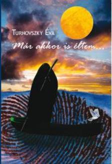 Turnovszky Éva - Már akkor is éltem...