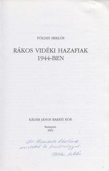 6ccb594e51 Földes Miklós - Rákos vidéki hazafiak 1944-ben (dedikált) [antikvár]