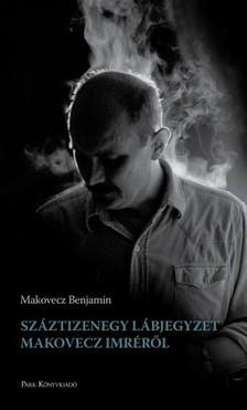 Makovecz Benjamin - Száztizenegy lábjegyzet Makovecz Imréről [eKönyv: epub, mobi]