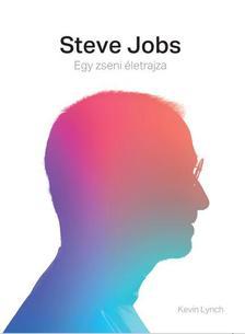 Kevin Lynch - Steve Jobs Egy zseni életrajza