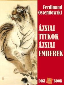 Ossendowski Ferdinand - Ázsiai titkok, ázsiai emberek [eKönyv: epub, mobi]