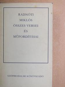 Radnóti Miklós - Radnóti Miklós összes versei és műfordításai [antikvár]