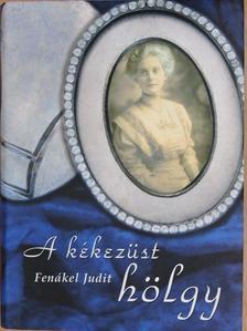 Fenákel Judit - A kékezüst hölgy/Az elhallgatás [antikvár]
