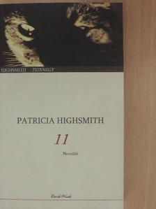 Patricia Highsmith - Tizenegy [antikvár]