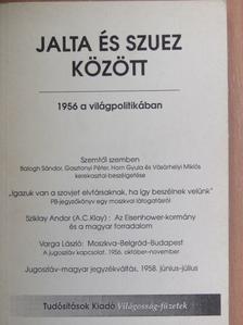Balogh Sándor - Jalta és Szuez között [antikvár]
