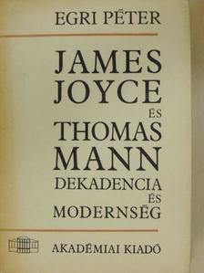 Egri Péter - James Joyce és Thomas Mann [antikvár]