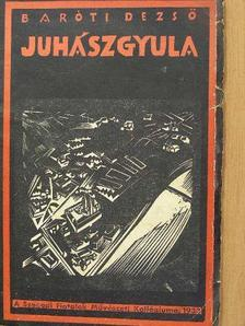 Baróti Dezső - Juhász Gyula [antikvár]