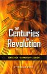 William White - The Centuries of Revolution: Democracy, Communism, Zionism [antikvár]