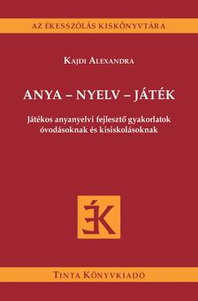 Kajdi Alexandra - Anya - nyelv - játék