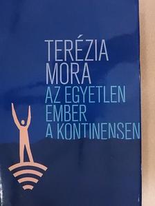 Terézia Mora - Az egyetlen ember a kontinensen [antikvár]