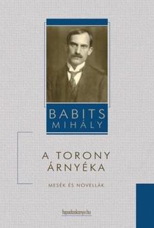 Babits Mihály - A torony árnyéka [eKönyv: epub, mobi]