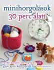 Carol Meldrum - MINIHORGOLÁSOK 30 PERC ALATT