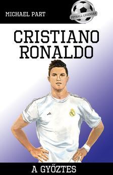 PART, MICHAEL - Cristiano Ronaldo - A győztes