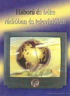 Furkó Zoltán - Háború és béke rádióban és televízióban (dedikált) [antikvár]