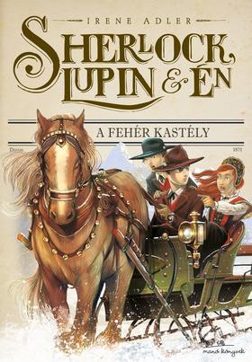 Irene Adler - Sherlock, Lupin és Én 5. - A fehér kastély
