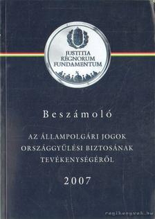 Kovács Zsolt - Beszámoló az állampolgári jogok országgyűlési biztosának tevékenységéről 2007 [antikvár]