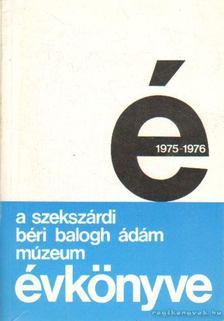 Szilágyi Miklós - A Szekszárdi Béri Balogh Ádám Múzeum évkönyve VI-VII. 1975-1976. [antikvár]